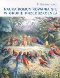 Nauka komunikowania się w grupie przedszkolnej - okładka książki