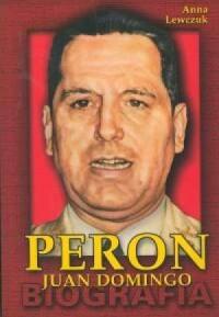 Peron Juan Domingo. Biografia - okładka książki