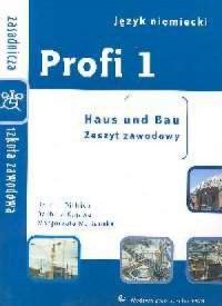 Profi 1. Język niemiecki. Zasadnicza szkoła zawodowa. Haus und Bau. Zeszyt zawodowy - okładka podręcznika