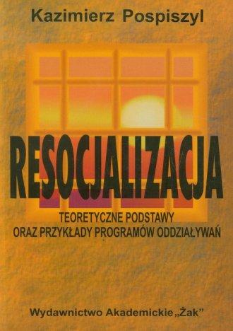 Resocjalizacja. Teoretyczne podstawy - okładka książki