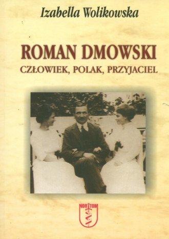 Roman Dmowski. Człowiek. Polak. - okładka książki