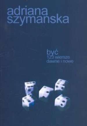 ok�adka ksi��ki - By�. 123 wiersze dawne i nowe - Adriana Szyma�ska