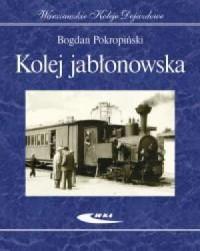 Kolej jabłonowska - Bogdan Pokropiński - okładka książki