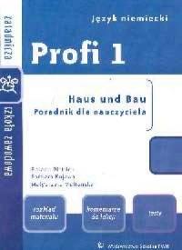 Profi 1. Język niemiecki. Zasadnicza szkoła zawodowa. Haus und Bau. Poradnik dla nauczyciela - okładka książki