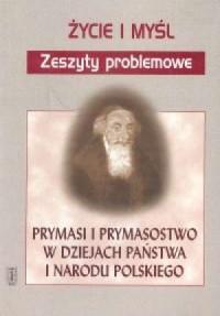 Prymasi i prymasostwo w dziejach państwa i narodu polskiego - okładka książki
