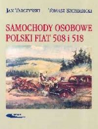 Samochody osobowe Polski Fiat 508 i 518 - okładka książki
