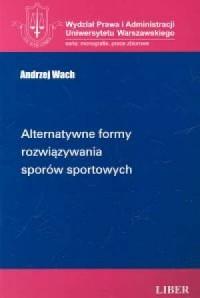 Alternatywne formy rozwiązywania sporów sportowych - okładka książki