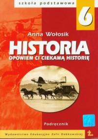 Opowiem Ci ciekawą historię. Historia. Klasa 6. Szkoła podstawowa. Podręcznik - okładka podręcznika