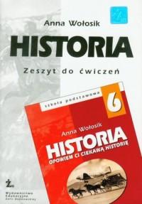 Opowiem Ci ciekawą historię. Historia. Klasa 6. Szkoła podstawowa. Zeszyt ćwiczeń - okładka podręcznika