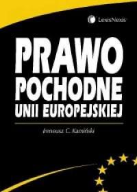 Prawo pochodne Unii Europejskiej - okładka książki
