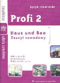 Profi 2. Język niemiecki. Zasadnicza szkoła zawodowa. Haus und Bau. Zeszyt zawodowy - okładka podręcznika