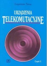 Urządzenia telekomutacyjne cz. 1 - okładka książki