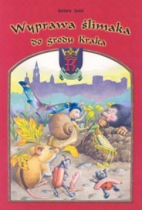 Wyprawa ślimaka do grodu Kraka - okładka książki