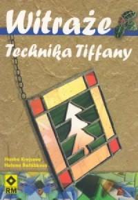 Witraże. Technika Tiffany - okładka książki