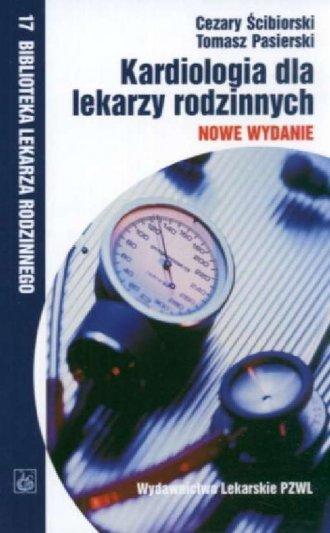 Kardiologia dla lekarzy rodzinnych. - okładka książki