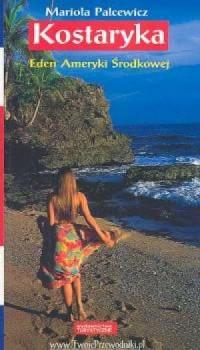 Kostaryka. Eden Ameryki Środkowej - okładka książki