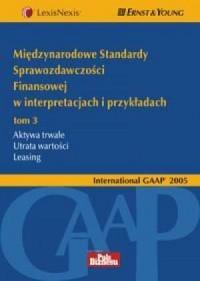 Międzynarodowe Standardy Sprawozdawczości Finansowej w interpretacjach i przykładach. Tom 3 - okładka książki