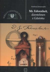 Mr Fahrenheit, dżentelmen z Gdańsk. Seria: Wielcy Gdańszczanie - okładka książki