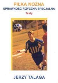 Piłka nożna. Sprawność fizyczna - okładka książki