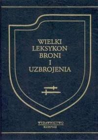 Wielki leksykon broni i uzbrojenia - okładka książki