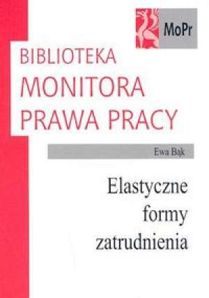 ok�adka ksi��ki - Elastyczne formy zatrudnienia - Ewa B�k