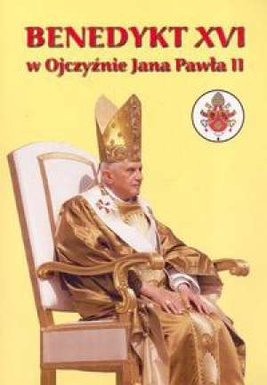 Benedykt XVI w Ojczyźnie Jana Pawła - okładka książki