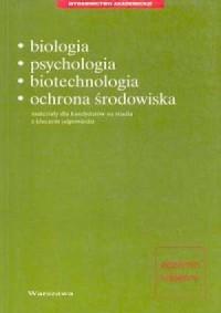 Biologia, psychologia, biotechnologia, ochrona środowiska. Materiały dla kandydatów na studia z kluczem odpowiedzi - okładka książki