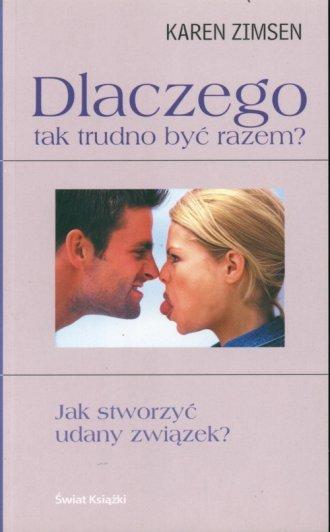 Dlaczego tak trudno być razem? - okładka książki