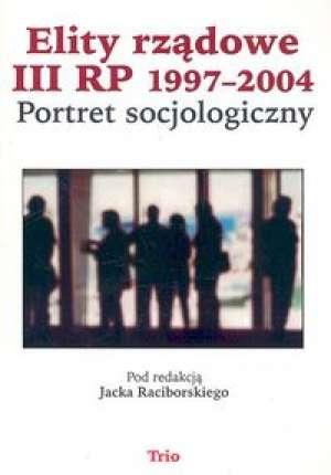 Elity rządowe III RP 1997-2004. - okładka książki