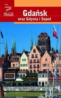Gdańsk oraz Gdynia i Sopot. Przewodnik Pascala - okładka książki