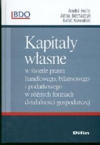 Kapitały własne w świetle prawa handlowego, bilansowego i podatkowego - okładka książki