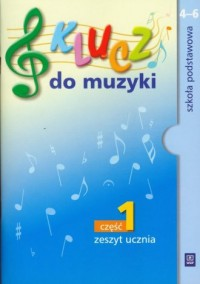 Klucz do muzyki. Klasa 4-6. Szkoła podstawowa. Zeszyt ucznia cz. 1 - okładka podręcznika