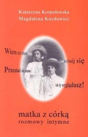 Matka z córką. Rozmowy intymne - okładka książki