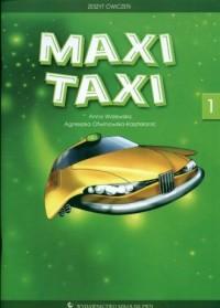 Maxi Taxi 1. Klasa 4-5. Szkoła podstawowa. Zeszyt ćwiczeń - okładka podręcznika