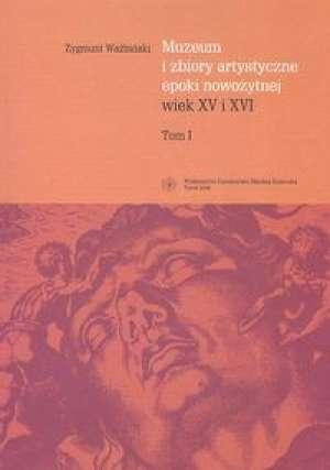 Muzeum i zbiory artystyczne epoki - okładka książki