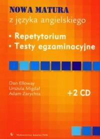 Nowa matura z języka angielskiego. Repetytorium. Testy egzaminazyjne (+ 2 CD) - okładka podręcznika