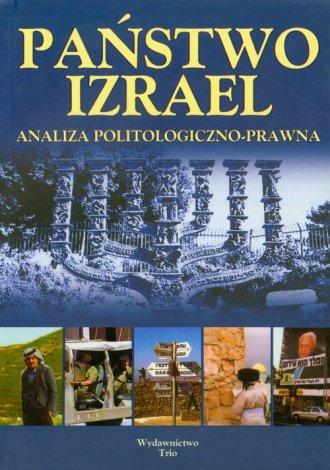 Państwo Izrael. Analiza politologiczno-prawna - okładka książki