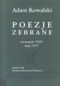 Poezje zebrane. Wrzesień 1939 - maj 1947 - okładka książki