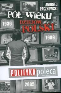 Pół wieku dziejów Polski 1939-1989 (+ CD) - okładka książki