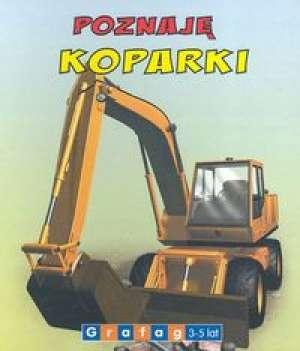 Poznaję Koparki 3-5 lat - okładka książki