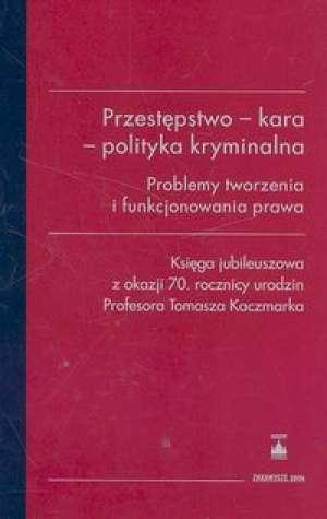 Przestępstwo kara polityka kryminalna - okładka książki