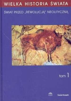 Wielka Historia Świata. Tom 1 - okładka książki