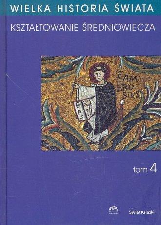 Wielka Historia Świata. Tom 4 - okładka książki
