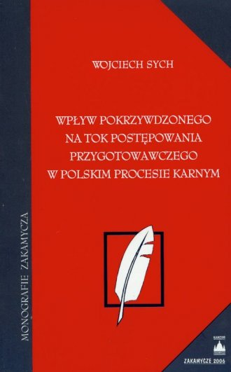 Wpływ pokrzywdzonego na tok postępowania - okładka książki